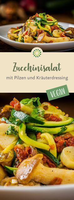 Zucchinisalat mit Pilzen und Kräuterdressing – köstlicher Geschmack – leicht verdaulich. #rezept #vegan #pilze #salat #zucchini