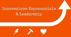 Innovazione Esponenziale E Leadership Del Territorio   Luca Leonardini