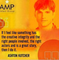 ~ Ashton Kutcher   #AshtonKutcher #Actors #Dancers #Singers #Models #Performers #Celebrities #Famous #AListTalent #Talent #Artists #Comics #Characters #Hosts #Broadcasters #Movies #Television #Film #Theatre #Voice #Print #Brands #Acting #Actorslife #Agency #Tips #Audition #AuditionTips #ActingTips #AdviceforActors #FamousQuote #HowTo #TalentAgency #Representation #Toronto #NY #LA #London #AMPTalent #AMPTalentGroup