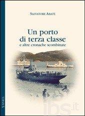 Un #porto di terza classe e altre cronache editore Taphros editrice  ad Euro 11.40 in #Taphros editrice #Libri storia e archeologia