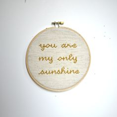 yellow gold butterscotch 'you are my only sunshine' cursive cross stitch wall hanging art hoop