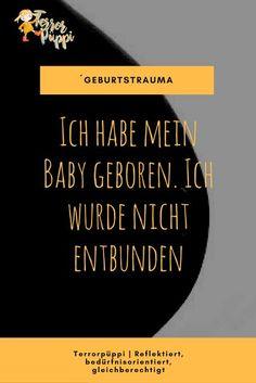 Ich habe mein Baby geboren. Ich wurde nicht entbunden | Auf dem Weg, mein Geburtstrauma zu verarbeiten | Terrorpüppi | Reflektiert, bedürfnisorientiert, gleichberechtigt