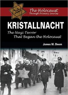 Kristallnacht: The Nazi Terror That Began the Holocaust by James M. Deem
