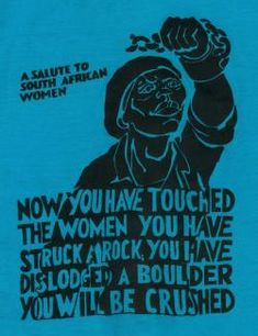 """A Salute to South African Women"": Commemorating August when women marched to Pretoria to protest against the apartheid pass laws. March 8 - Happy International Women's Day to all of our sisters in. Protest Art, Protest Posters, International Womens Day Poster, Political Art, Political Posters, Propaganda Art, Apartheid, Africa Art, African Diaspora"