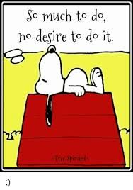 Snoopy - So much to do and no desire to do it. Great Quotes, Funny Quotes, Life Quotes, Inspirational Quotes, Funny Memes, Peanuts Cartoon, Peanuts Gang, Snoopy Love, Snoopy And Woodstock