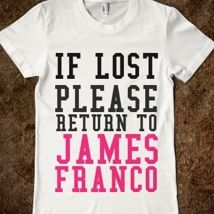 If Lost Please Return To James Franco from Glamfoxx Shirts