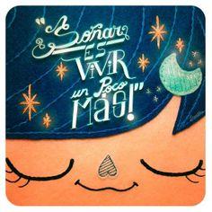 Soñar es vivir un poco más ¡Buenas noches!