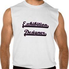 Exhibition Designer Classic Job Design Sleeveless Tee T Shirt, Hoodie Sweatshirt