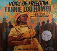 2016 Caldecott Honor Book Voice of Freedom: Fannie Lou Hamer
