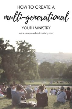 Having a multi-generational youth ministry is crucial to your students' walk with Christ. Here's why, and how you can create that multi-generational link. Tansquared Youth Ministry