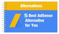 Got Disapproved ?? - Here Are 5 Best Alternatives For Google Adsense   We have many bloggers around us who actually made a lot of money with their blogs. But as a beginner and having only 10-15 posts in blog no one can make his living by this tiny little
