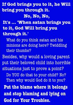 """""""Tell the truth (about where and why your troubles really started) and shame the devil."""""""