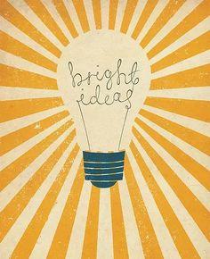 Never let your ideas dim.                                                                                                                                                                                 More