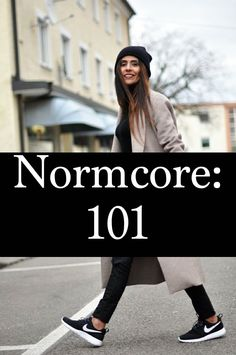 "How to pull off ""norm core"" style, without looking sloppy."