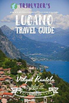 Read the ultimate travel guide to Lugano , and get the details of places to visit in Lugano , what to eat in Lugano , and where to stay in Lugano, Switzerland! Backpacking Europe, Europe Travel Guide, Asia Travel, Italy Travel, Travel Guides, Switzerland Christmas, Switzerland Summer, Switzerland Hiking, Lugano