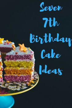7th Birthday Cake Ideas – Mumzilla