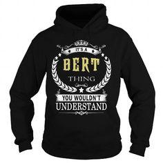 Cool BERT BERTBIRTHDAY BERTYEAR BERTHOODIE BERTNAME BERTHOODIES  TSHIRT FOR YOU T-Shirts