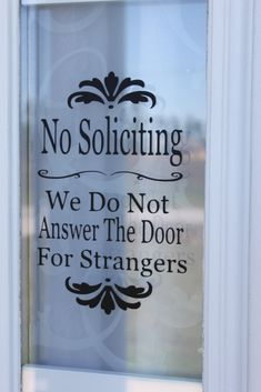 No Soliciting - We Do Not Answer The Door For Strangers - Vinyl Decal for Front Door. $8.00, via Etsy.