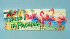 Pink Flamingos Tickled Pink in Paradise Wood Sign Plaque Wall Decor