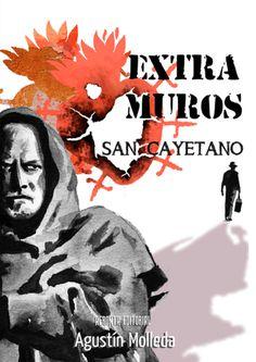 Este martes Extramuros San Cayetano, donde Agustín Molleda, nos cuenta qué fue de los protagonistas de E-83 San Cayetano. Novela basada en hechos reales Dio, Movie Posters, Movies, Santos, Fiction Books, New Life, Writers, Novels, Computer File