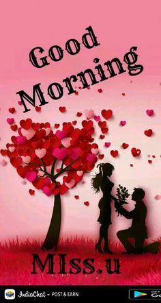 Good Morning I Miss You Good Morning Morning Love Morning Love