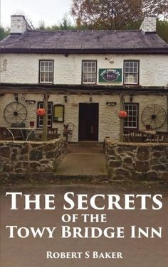 The Secrets of the Towy Bridge Inn: Volume 1 Bridge, The Secret, Cabin, Amazon, House Styles, Book 1, Kindle, Store, Tent