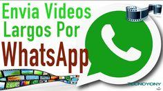 Envia Videos Completos por WhatsApp sin Dividirlos I Android I iPhone