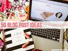 50 Blog Post Ideas For Blogger's Block