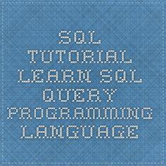 SQL Tutorial - Learn SQL Query Programming Language
