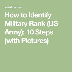 How to Identify Military Rank (US Army): 10 Steps (with Pictures)
