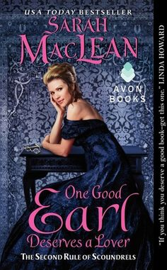 Dirty Girls' Good Books: One Good Earl Deserves A Lover by Sarah Maclean - Kay calls this historical romance a Best of 2013 book!