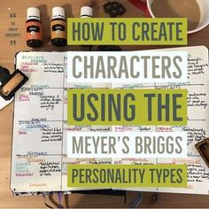 How to Create Characters Using the Meyer?s Briggs Personality Types