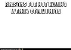 weekly communion. #lutheran #humor