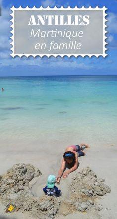 La Martinique en famille: tous nos articles sur cette île des Antilles pour passer un bon voyage avec enfant et bébé
