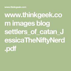 www.thinkgeek.com images blog settlers_of_catan_JessicaTheNiftyNerd.pdf