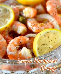 Lemon Marinated Shrimp - If your valentine likes seafood, especially shrimp, you shouldn't miss this recipe. Because he will not able to resist this taste.