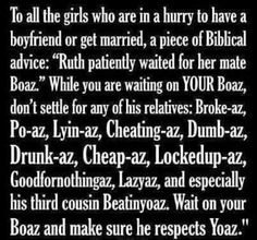 Boaz & Ruth... Heard this from Pastor J. Frank at Forward a year ago!!