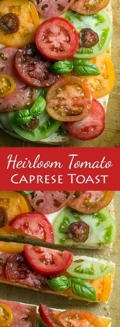 Heirloom Tomato Caprese Toast - Rustic bread topped with pesto, fresh mozzarella and a rainbow of heirloom tomatoes. The perfect summer side dish!