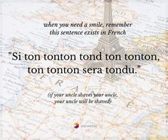 """""""If your uncle shaves your uncle, your uncle will be shaved"""" When you need a laugh, try this French tongue twister. Language Study, French Language, Tongue Twisters, Lost In Translation, French Lessons, Learn French, Vocabulary, French Nails, France"""