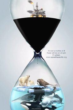 It's not a matter of IF there will be an oil spill, it's WHEN. www.savethearctic.org