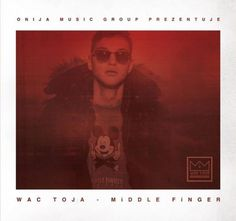 Zamów mixtape Wac Toja MiDDLE FiNGER na www.queshop.pl