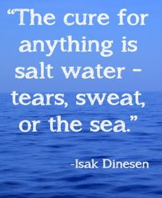 The cure for anything is salt water- tears, sweat and the sea.... 5 Reasons to Eat MORE Salt (And Which Salt To Eat) - Wellness Mama