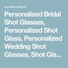 Personalized Bridal Shot Glasses, Personalized Shot Glass, Personalized Wedding Shot Glasses, Shot Glasses, Shot Glass