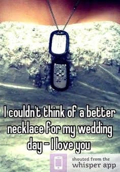 I couldn't think of a better necklace for my wedding day - I love you