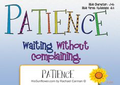 Character Quality: Patience Real patience is: waiting on God, waiting on His perfect timing, waiting on His perfect will, waiting on His perfect plan without complaining. Sunday School Lessons, Lessons For Kids, Bible Lessons, Teaching Character, Character Education, Character Counts, Character Development, Job Bible Verse, Character Qualities