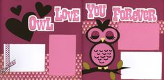 OWL love you forever - Layout for @Krystal Arney