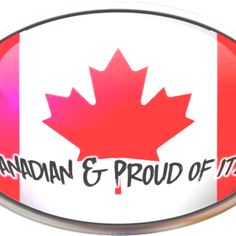 Canadian & Proud of it! #CanadaDay