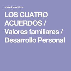LOS CUATRO ACUERDOS / Valores familiares / Desarrollo Personal