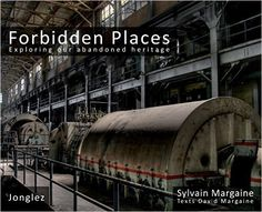 Forbidden Places: Exploring Our Abandoned Heritage: Sylvain Margaine: 9782915807820: Amazon.com: Books