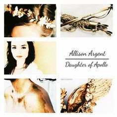 TW Characters as Demigods • • • • • • • • • • • • • • • • • • • • • • • • • • • • • • • Allison Argent • Daughter of Apollo